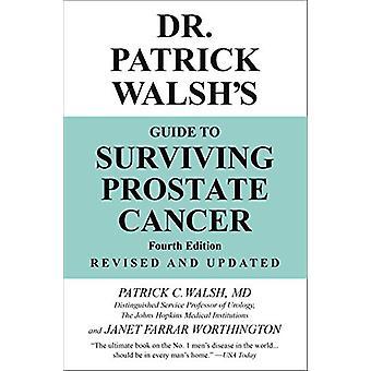 Dr Patrick Walsh's Guide till överleva prostatacancer (fjärde Editio