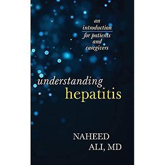 Ymmärtäminen hepatiitti: johdanto potilaille ja omaishoitajien