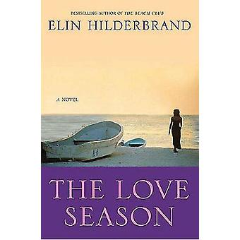 Love Season - the by Elin Hilderbrand - 9780312369699 Book
