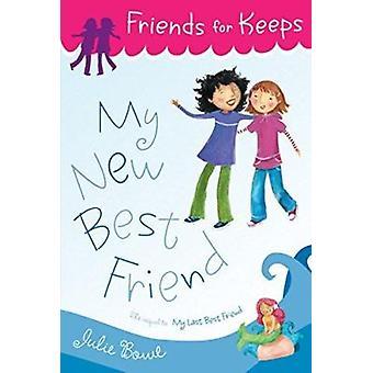 My New Best Friend by Julie Bowe - 9780547328690 Book