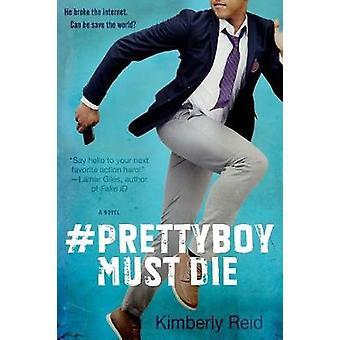 Prettyboy Must Die by Kimberly Reid - 9780765390875 Book