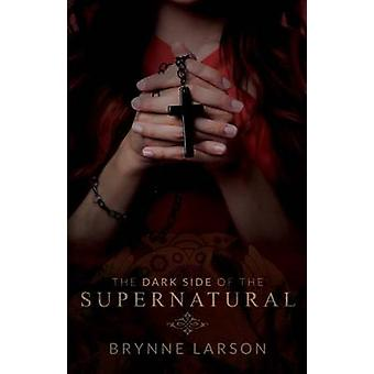The Dark Side of the Supernatural - Every Path Leads Somewhere... by B