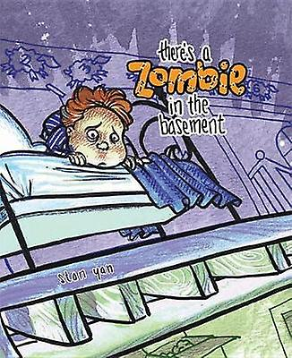 There's a Zombie in the Basement by Stan Yan - 9780975504130 Book