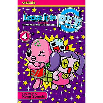 Leave It to Pet! - Volume 4 - The Misadventures of a Recycled Super Ro