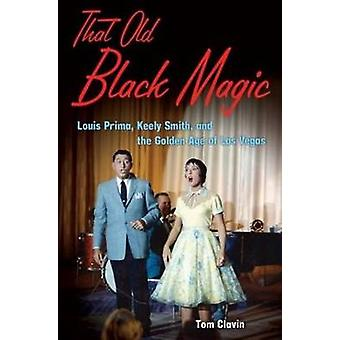 That Old Black Magic - Louis Prima - Keely Smith - & the Golden Age of