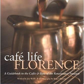 Cafe Life Florence - A Guidebook to the Cafes & Bars of the Renaissanc