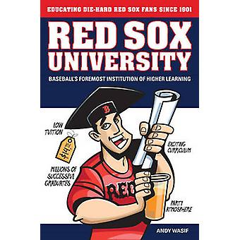 Red Sox University - Baseball's Foremost Institution of Higher Learnin