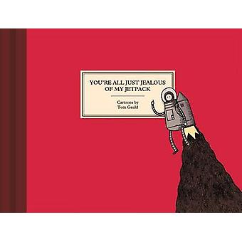 You're All Just Jealous of My Jetpack by Tom Gauld - 9781770461048 Bo