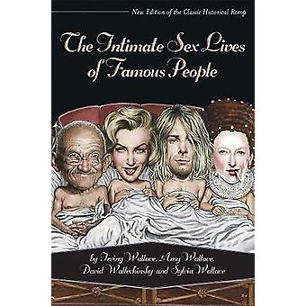 The Intimate Sex Lives of Famous People by David Wallechinsky - David