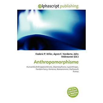 Anthropomorphisme by Frederic P Miller - Agnes F Vandome - John McBre