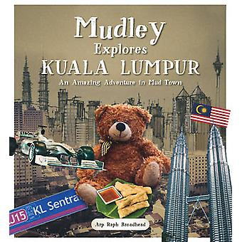 Mudley Explores Kuala Lumpur - An Amazing Adventure into Mudtown - 978