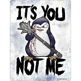 Psycho Penguin It's You Not Me Mini Tin Sign