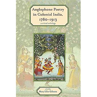 Anglophone Poetry in Colonial India, 1780-1913