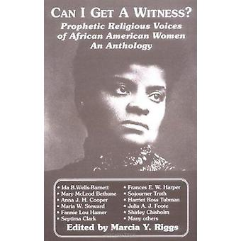 Can I Get a Witness? - Prophetic Religious Voices of African-American