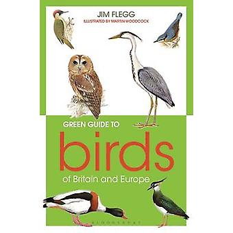Green Guide to Birds of Britain and Europe by Jim Flegg - Martin Wood