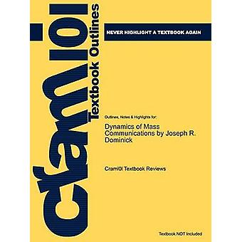 Studyguide for the Dynamics of Mass Communication Media in the Digital Age by Dominick Joseph R. ISBN 9780073348506 by Cram101 Textbook Reviews