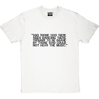 And Those Who Were Seen Dancing Men's T-Shirt