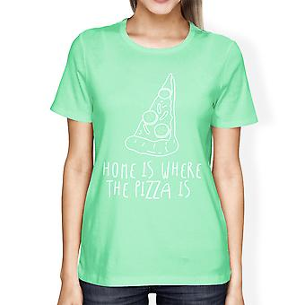 Home Where Pizza Is Women Mint T-shirts Funny Graphic T-shirt