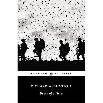 Death of a Hero by Richard Aldington - 9780143106876 Book