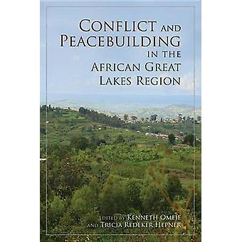 Conflict and Peacebuilding in the African Great Lakes Region by Kenne