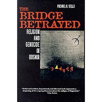 Broen forrådt - Religion og folkemord i Bosnia av Michael A. Se