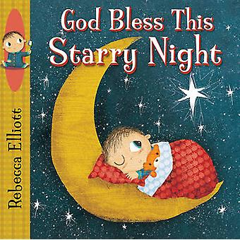 God Bless This Starry Night by Rebecca Elliott - 9780745965581 Book