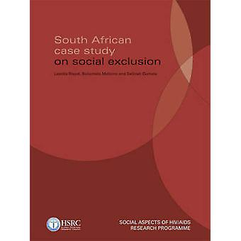South African Case-study on Social Exclusion by Laetitia Rispel - Boi
