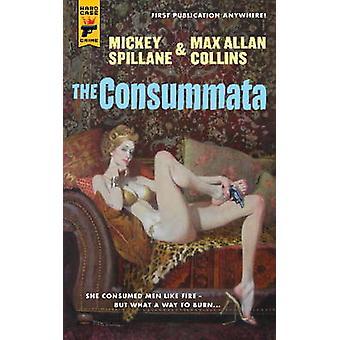 The Consummata by Mickey Spillane - Max Allan Collins - 9780857682888