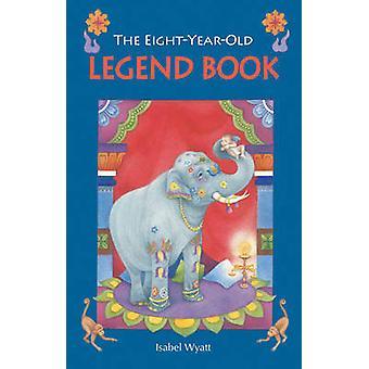 Le livre de la légende de huit ans par Isabel Wyatt - livre 9780863157134