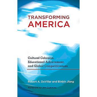 Transforming America - Cultural Cohesion - Educational Achievement - a