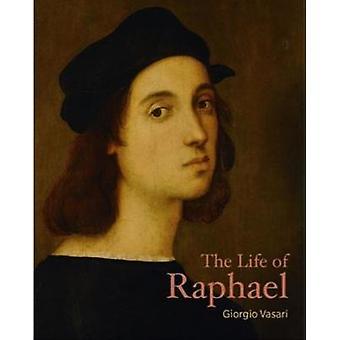 Livet av Raphael av Giorgio Vasari - 9781606065631 bok
