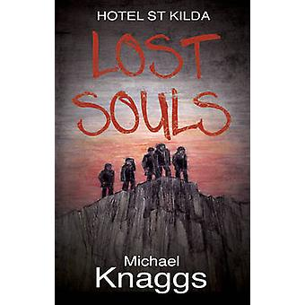 Lost Souls - Hotel St Kilda by Michael Knaggs - 9781785892967 Book