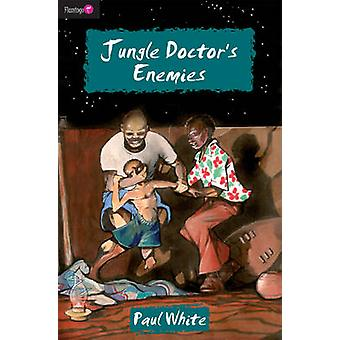 Jungle Doctor's Enemies by Paul White - 9781845503000 Book