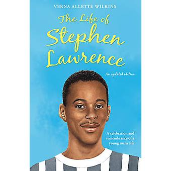 The Life of Stephen Lawrence by Verna Allette Wilkins - Lynne Willey