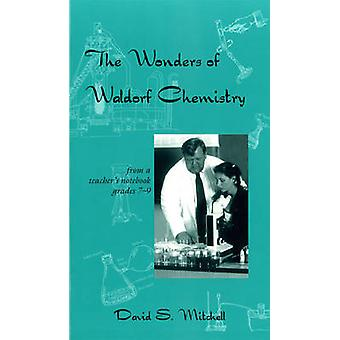 Wonders of Waldorf Chemistry - From a Teacher's Notebook - Grades 7-9 b