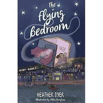 The Flying Bedroom by Heather Dyer - Chloe Douglass - 9781910080023 B