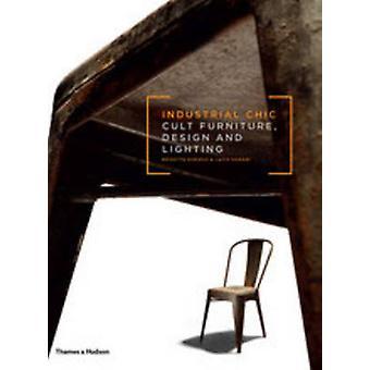 Industrie-Chic - Kult Möbel - Design und Beleuchtung von Brigitte Dur
