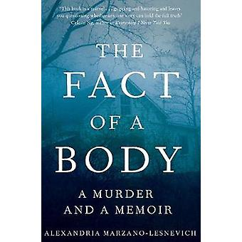 The Fact of a Body - A Gripping True Crime Murder Investigation by Ale