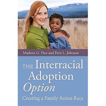 Die Interracial Annahme-Option - Erstellen einer Familie über Rennen von Mar