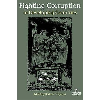 Fighting Corruption in Developing Countries - Strategies and Analysis