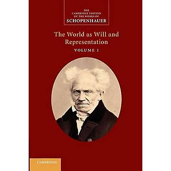 Schopenhauer - 'The World as Will and Representation' - Volume 1 by Jud