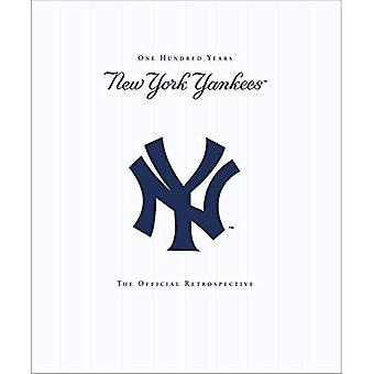 The New York Yankees: New York Yankees - 100 Years - The Official Retrospective