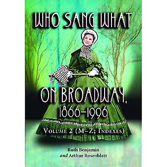 Who Sang What on Broadway, 1866-1996: The Singers M-Z