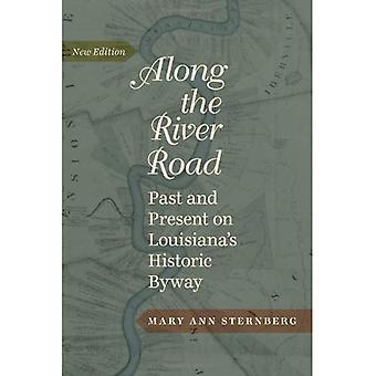 Langs de River Road: Past and Present op Louisiana's historische Byway