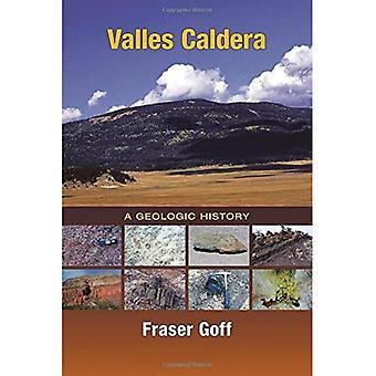 Valles Caldera: A Geologic History