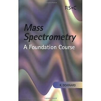 Spectrométrie de masse: Un cours de base