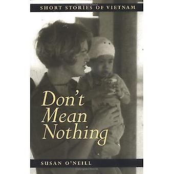 Dont bedeuten nichts: Kurzgeschichten von Vietnam