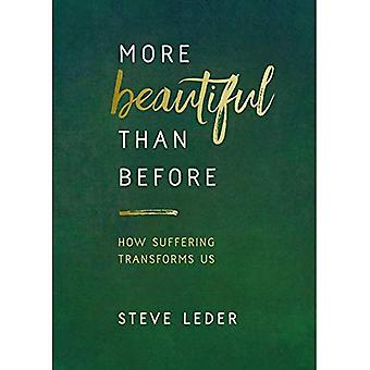 More Beautiful Than Before:�How Suffering Transforms Us