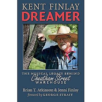 Kent Finlay, rêveur: Le legs Musical derrière l'entrepôt rue Cheatham (John et Robin Dickson série au Texas...