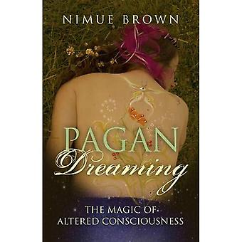 Pagan Dreaming: The magic of altered consciousness